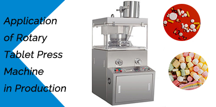 Application of Rotary Tablet Press Machine in Production